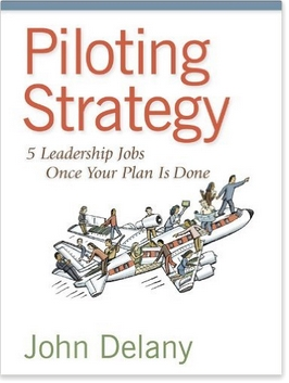 Piloting Strategy Book by John Delany on the 5 Leadership Hats for Implementing Business Strategy - GiraffeStrategy.com